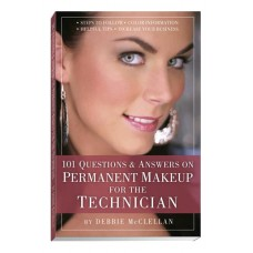 101 Questions & Answers on Permanent Makeup for the Technician